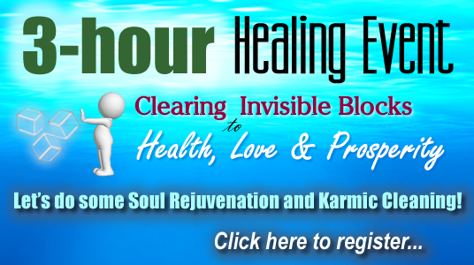 Clearing Invisible Blocks to Health, Love and Prosperity